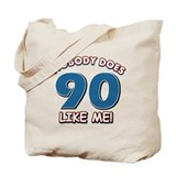 Nobody does 90 like me Tote Bag
