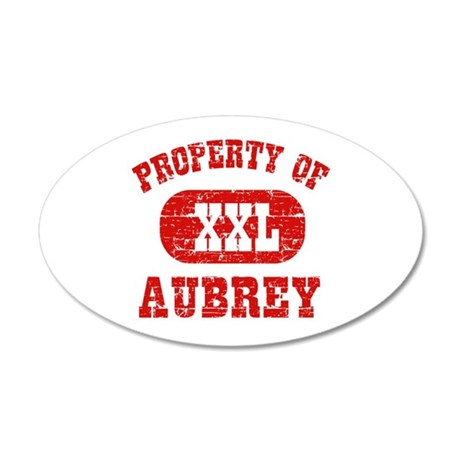 Property Of Aubrey 35x21 Oval Wall Decal