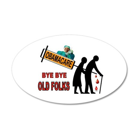 OBAMACARE FOR SENIORS 20x12 Oval Wall Decal