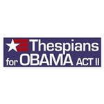 Thespians for Obama Act II Bumper Sticker