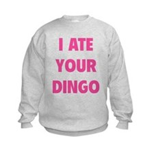 I Ate Your Dingo Sweatshirt