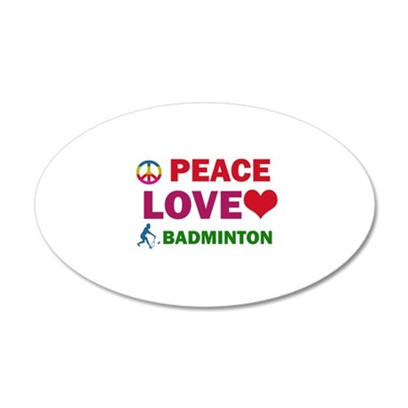 Peace Love Badminton Designs 20x12 Oval Wall Decal