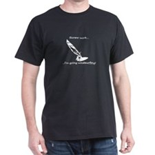 Screw Work, I'm Going Windsurfing T-Shirt