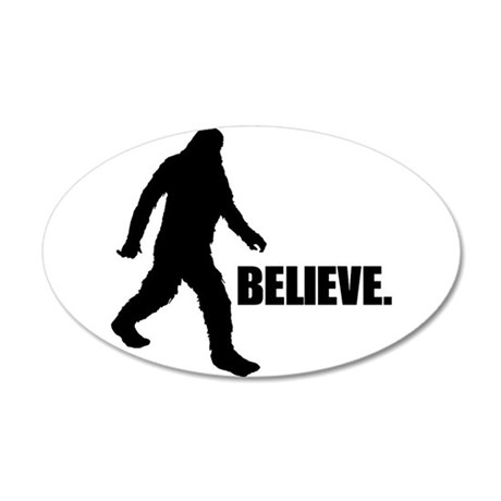 BELIEVE IN BIGFOOT 20x12 Oval Wall Decal