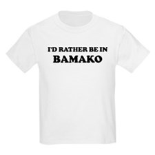 Rather be in Bamako Kids T-Shirt