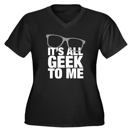 Geek to me Women's Plus Size V-Neck Dark T-Shirt