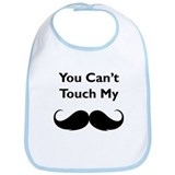 You can't touch my moustache Bib