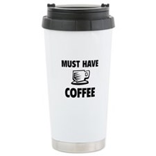 Must Have Coffee Travel Mug