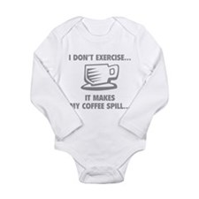 It makes my coffee spill Long Sleeve Infant Bodysu