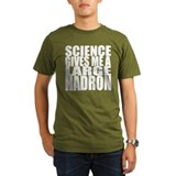 Science Gives me a Large Hadron T-Shirt