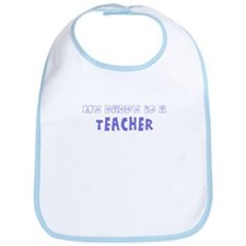 My Daddy is a Teacher Bib