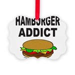 HAMBURGER ADDICT Picture Ornament