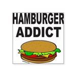 HAMBURGER ADDICT Square Sticker 3
