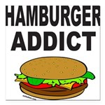 HAMBURGER ADDICT Square Car Magnet 3