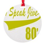 I SPEAK JIVE Round Ornament