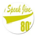 I SPEAK JIVE Round Car Magnet