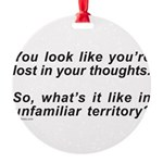 LOST IN YOUR THOUGHTS Round Ornament