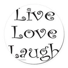 LIVE LOVE LAUGH Round Car Magnet