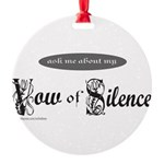 VOW OF SILENCE Round Ornament