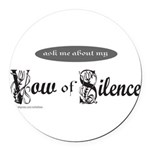 VOW OF SILENCE Round Car Magnet