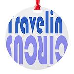 TRAVLIN' CIRCUS Round Ornament