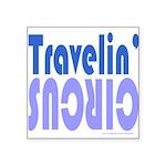 TRAVLIN' CIRCUS Square Sticker 3