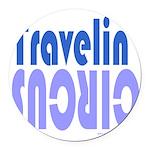 TRAVLIN' CIRCUS Round Car Magnet