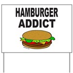 HAMBURGER ADDICT Yard Sign