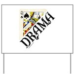 DRAMA QUEEN Yard Sign