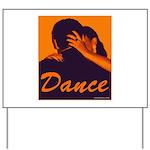 DANCE Yard Sign