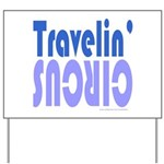 TRAVLIN' CIRCUS Yard Sign