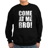 Come At Me Bro Jumper Sweater