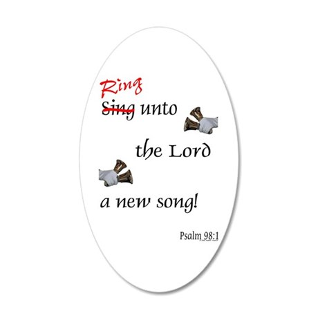 Ring Unto the Lord 35x21 Oval Wall Decal