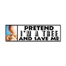 """Pretend I'm A Tree"" Car Magnet"