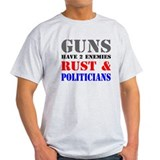 Guns have two enemies rust and politicians T-Shirt