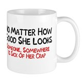 No matter how good she looks someone somewhere Small Mug