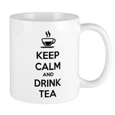 Keep calm and drink tea Small Mug