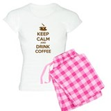 Keep calm and drink coffee  Pyjamas