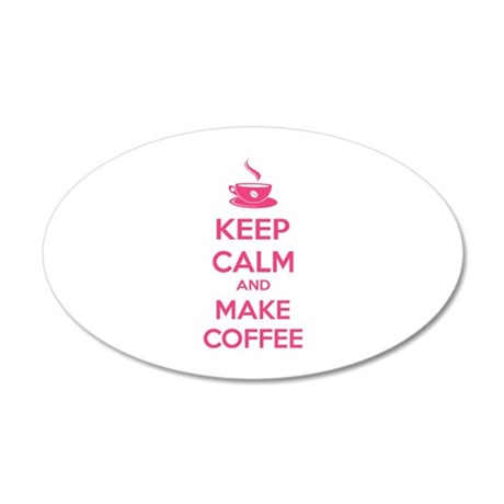 Keep calm and make coffee 22x14 Oval Wall Peel