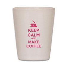 Keep calm and make coffee Shot Glass