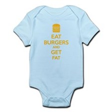 Eat burgers and get fat Infant Bodysuit