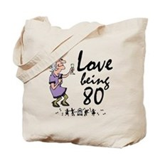 Love Being 80 Party Lady Tote Bag