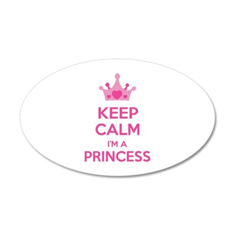Keep calm I'm a princess 22x14 Oval Wall Peel