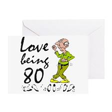 Love Being 80 Man Greeting Card