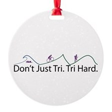 Don't Just Tri, Tri Hard (Line) Ornament (Round)