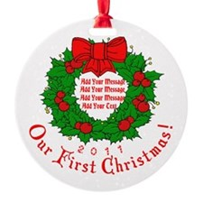 Our 1st X'mas Add Your Text Ornament (Round)