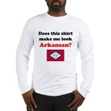 Make Me Look Arkansan Long Sleeve T-Shirt