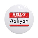 Hello My name is Aaliyah Ornament (Round)