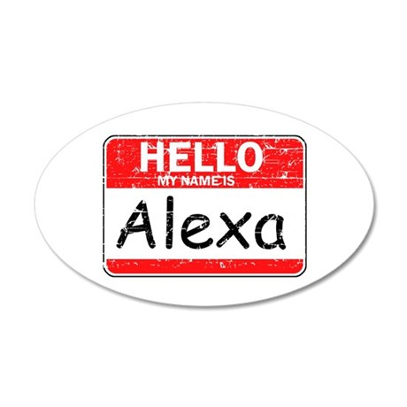 Hello My name is Alexa 35x21 Oval Wall Decal
