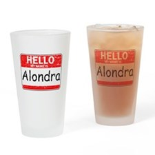 Hello My name is Alondra Drinking Glass
